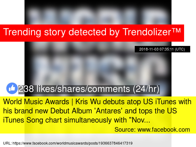 World Music Awards Kris Wu Debuts Atop Us Itunes With His Brand New Debut Al 039 Antares And Tops The Song Chart Simultaneously