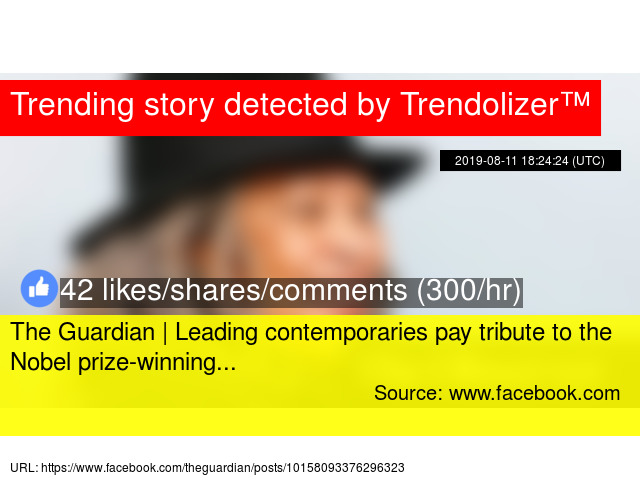 The Guardian   Leading contemporaries pay tribute to the Nobel prize