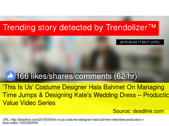 8216 This Is Us 8217 Costume Designer Hala Bahmet On Managing Time Jumps Amp Designing Kate 8217 S Wedding Dress 8211 Production Value Video Series